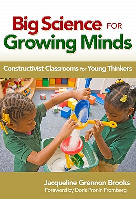 Big Science for Growing Minds By Brooks, Jacqueline Grennon