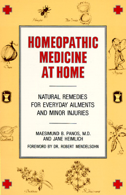 Homeopathic Medicine at Home By Panos, Maesimund, M.D./ Heimlich, Jane