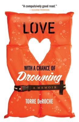 Love With a Chance of Drowning By Deroche, Torre