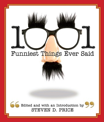1001 Funniest Things Ever Said By Price, Steven D. (EDT)